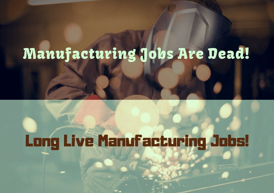 Long Live Manufacturing Jobs